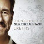 John Fedchock Big Band: Like It Is